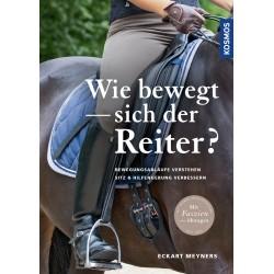 Eckart Meyners: Wie bewegt sich der Reiter? (Kosmos)