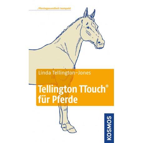 Linda Tellington-Jones: Tellington TTouch für Pferde (Kosmos)