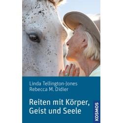 Linda Tellington-Jones/Rebecca Didier - Reiten mit Körper, Geist und Seele